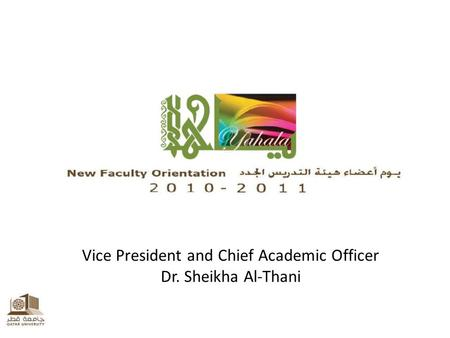 Vice President and Chief Academic Officer Dr. Sheikha Al-Thani.
