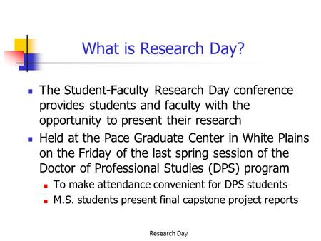 Research Day What is Research Day? The Student-Faculty Research Day conference provides students and faculty with the opportunity to present their research.