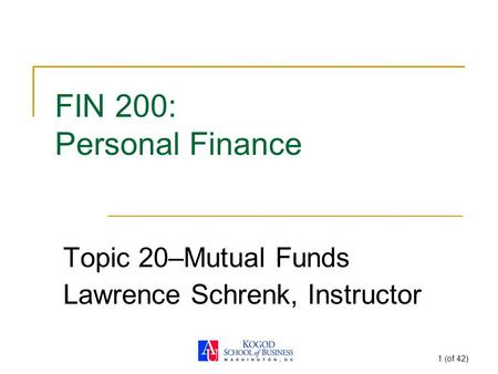 Topic 20–Mutual Funds Lawrence Schrenk, Instructor