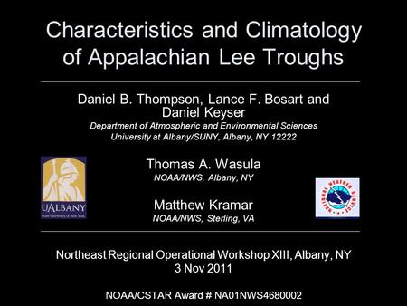 Characteristics and Climatology of Appalachian Lee Troughs Daniel B. Thompson, Lance F. Bosart and Daniel Keyser Department of Atmospheric and Environmental.