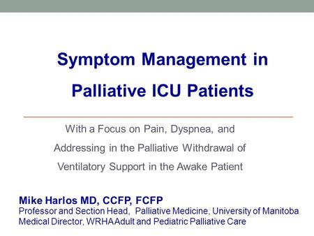 With a Focus on Pain, Dyspnea, and Addressing in the Palliative Withdrawal of Ventilatory Support in the Awake Patient Symptom Management in Palliative.
