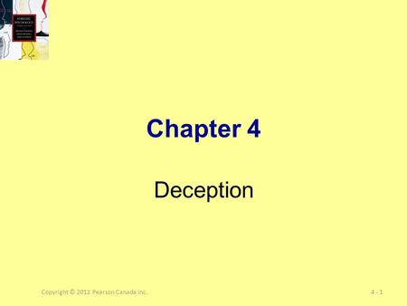 Copyright © 2012 Pearson Canada Inc.4 - 1 Chapter 4 Deception.