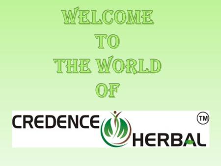 CREDENCE HERBAL (Introduction) Credence Herbal is established in 2014 with his registered office at 306 Third Floor, Diamond Tower, Purani Chungi, Ajmer.