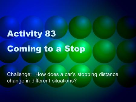 Activity 83 Coming to a Stop