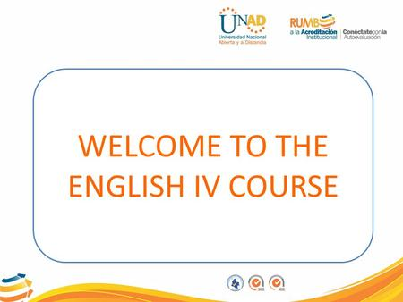 WELCOME TO THE ENGLISH IV COURSE. This course consists of two Units.