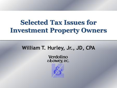 Selected Tax Issues for Investment Property Owners