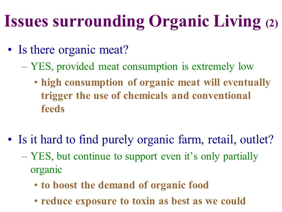 Organic Food will lead to weaker immunity and adaptability –No.