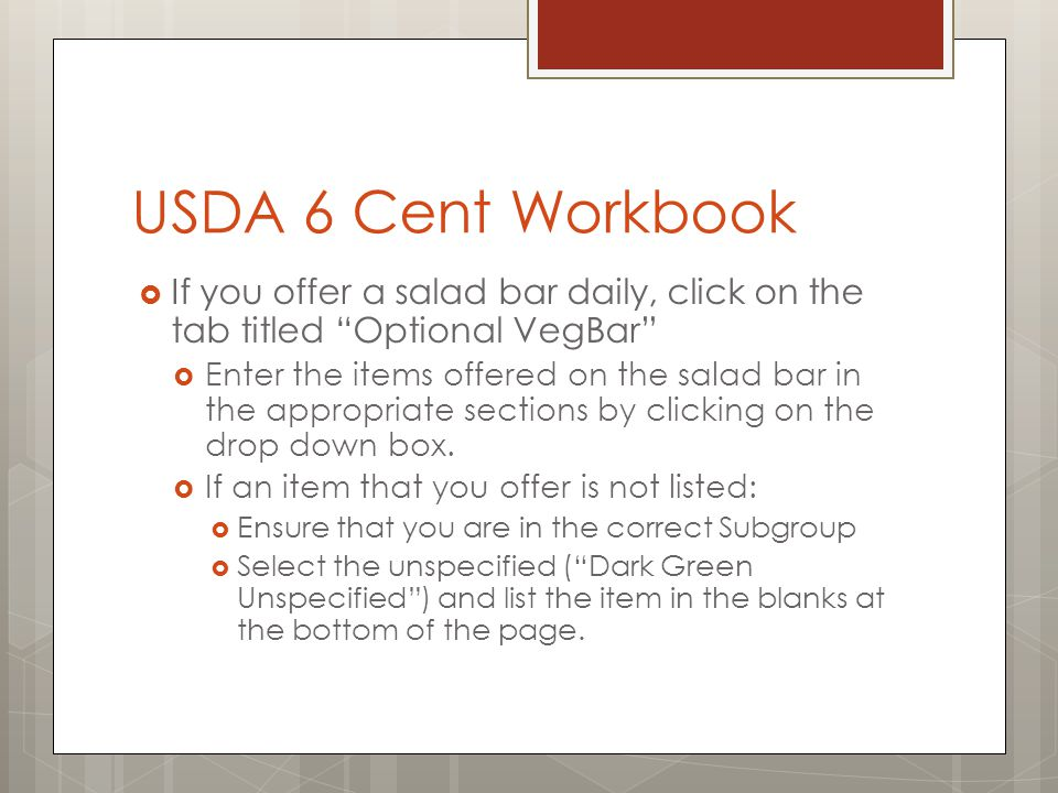 USDA 6 Cent Workbook Daily Menu: Select the tab with the day of the week that you are entering.