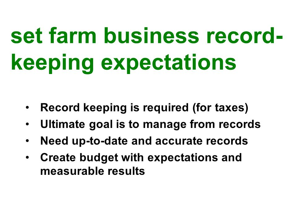 Define success, plan to be happy Tell farm story in a business plan A budget is a plan in numbers Plan for contingencies set farm business planning expectations