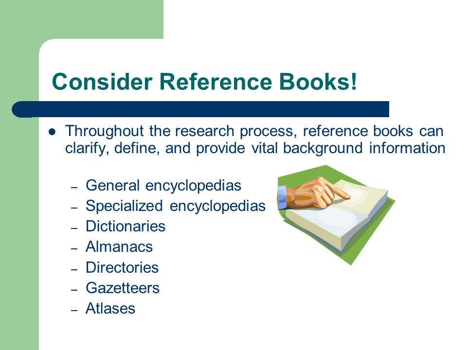 Consider Reference Books.