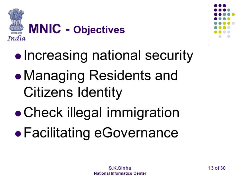 India S.K.Sinha National Informatics Center 14 of 30 MNIC - Implementing Agencies (Stakeholders) Ministry of Home Affairs Registrar General of India Ministry of Communication and Information Technology.