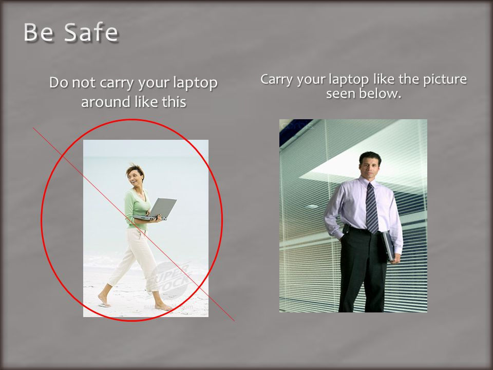 Close the lid of your laptop carefully – from the center of screen.