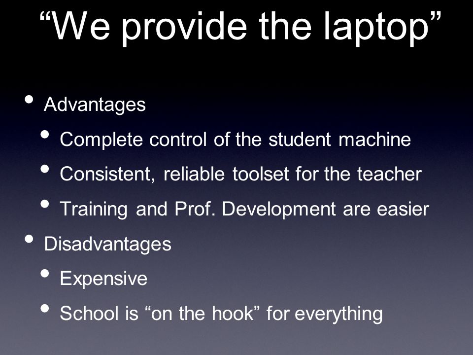 BYOL Low Entanglement Model We set minimum specifications for laptops We provide connectivity and nothing else RADIUS and Directory Services control student access to wireless We created Digital Sections - where the laptop is required