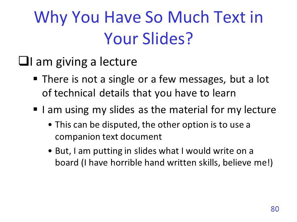 Why You Have So Much Text in Your Slides.