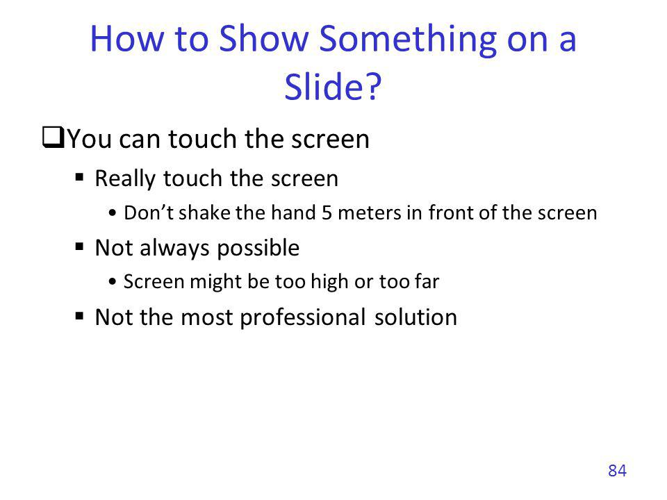How to Show Something on a Slide.