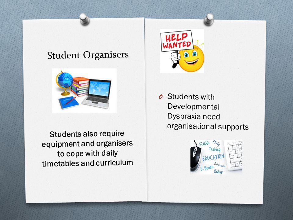 Visual Support and equipment for students with high learning needs O IT Tools - a necessity for students with Developmental Dyspraxia O Class Computers, Laptops, i-Pads, i- pods, cameras and Dictaphones