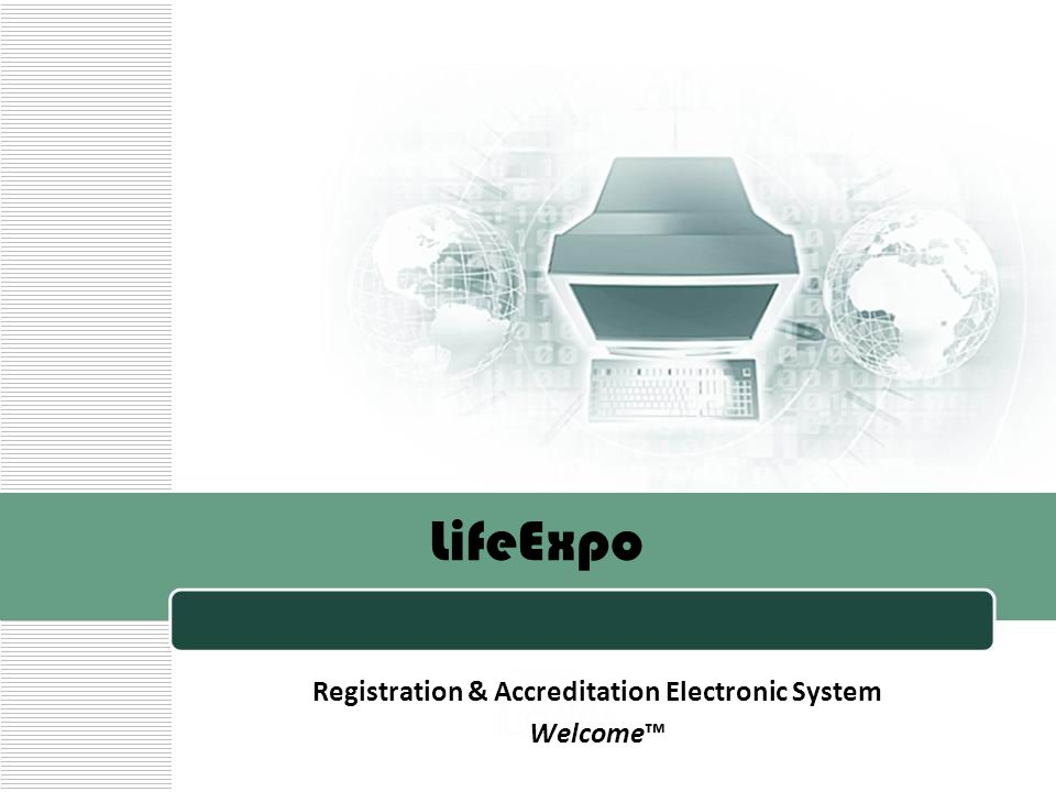 To help organize a business event of any scope, LifeExpo provides an Electronic Registration System of attendees, based on self-developed software platform Welcome Electronic Registration System