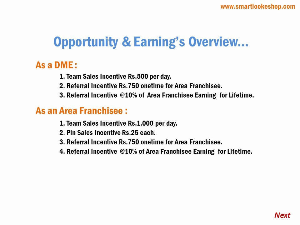 Opportunity & Earnings Overview...Next As a DME : As an Area Franchisee : 1.