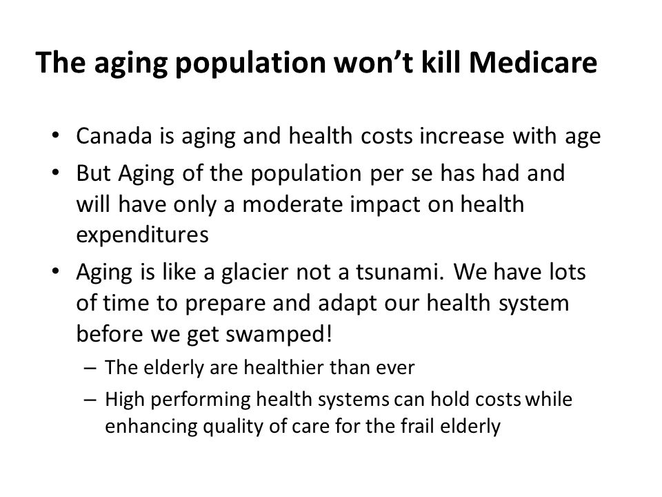 The elderly are healthier than ever The elderly are living longer than ever We do not have accurate data on the Canadian prevalence of elderly disability We do have fairly accurate US and European data and they show positive signs