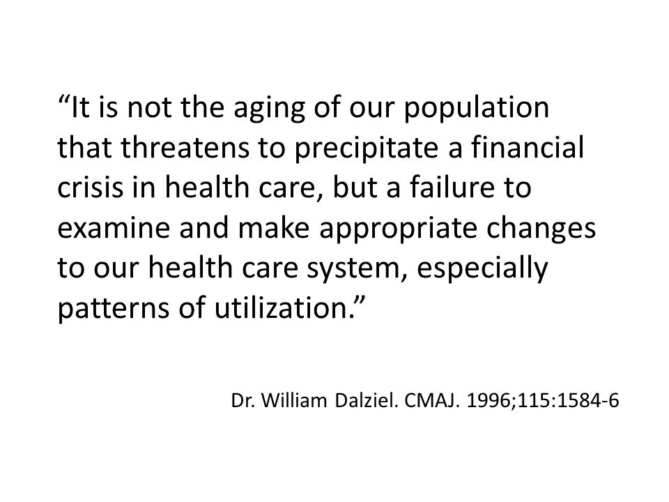 Most of health cares problems are due to antiquated, processes of care