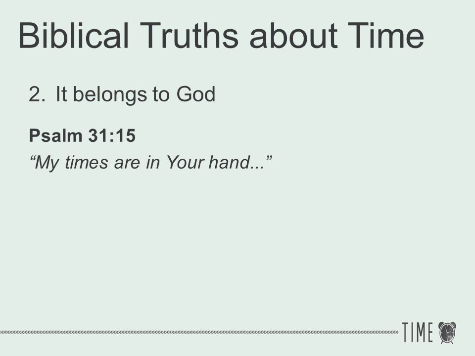 Biblical Truths about Time 3.It is a test 1 Corinthians 3:12–15 Now if any man builds on the foundation [of the church] with gold, silver, precious stones, wood, hay, straw, each mans work will become evident; for the day will show it because it is to be revealed with fire...