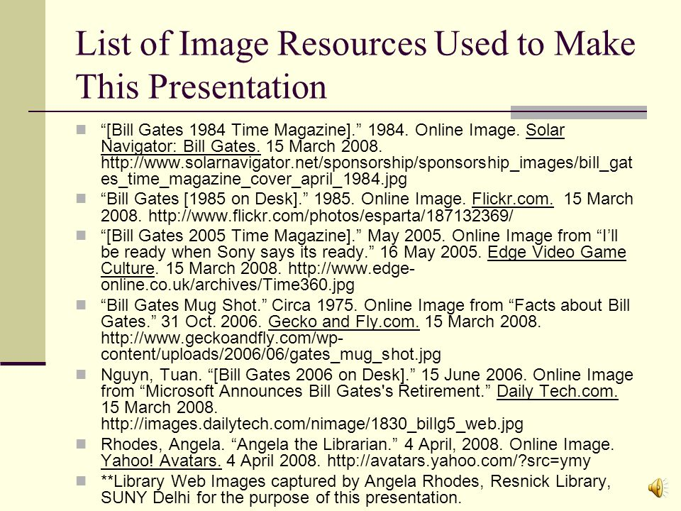 List of Image Resources Used to Make This Presentation [Bill Gates 1984 Time Magazine].