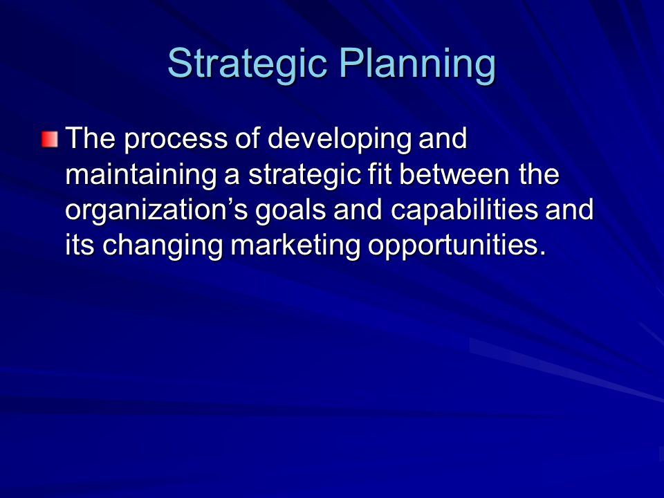 Steps in Strategic Planning 1.Defining the company mission 2.