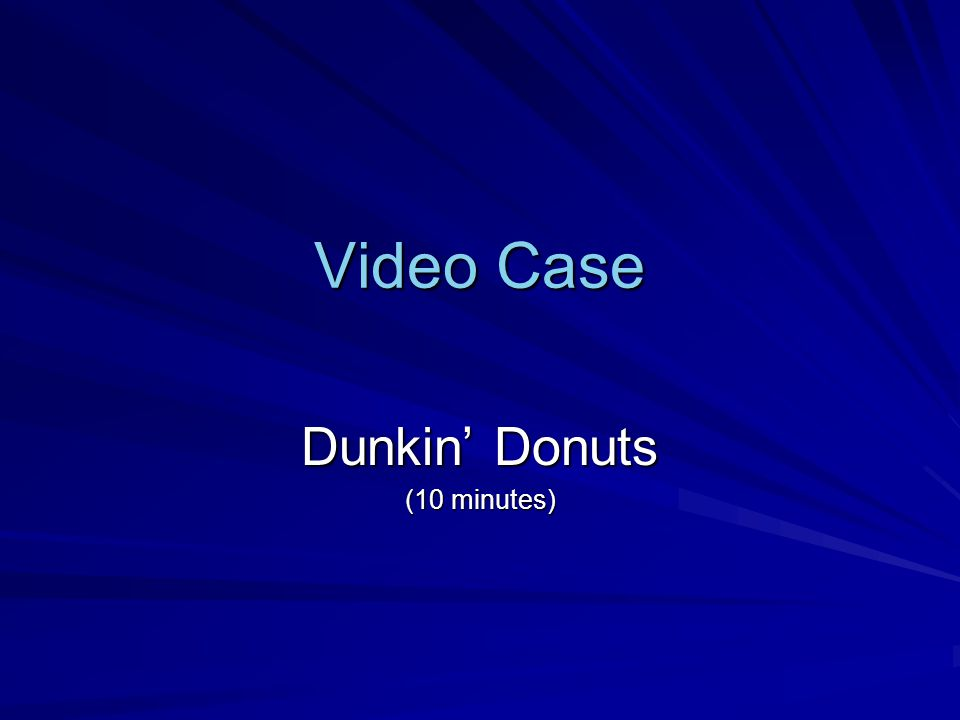 Thoughts Is Dunkin Donuts more product-oriented or customer-oriented.