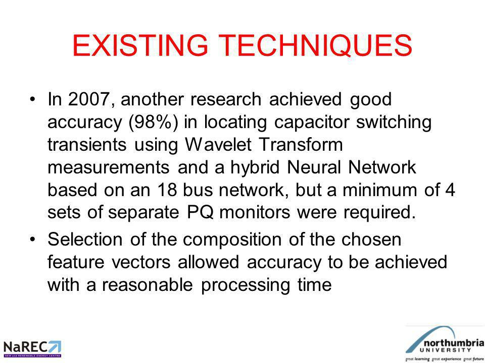 EXISTING TECHNIQUES In 2007, it proved possible, using voltage and current measurements, to establish whether capacitor switching was occurring upstream or downstream of the monitoring point using measurements made at a single location.