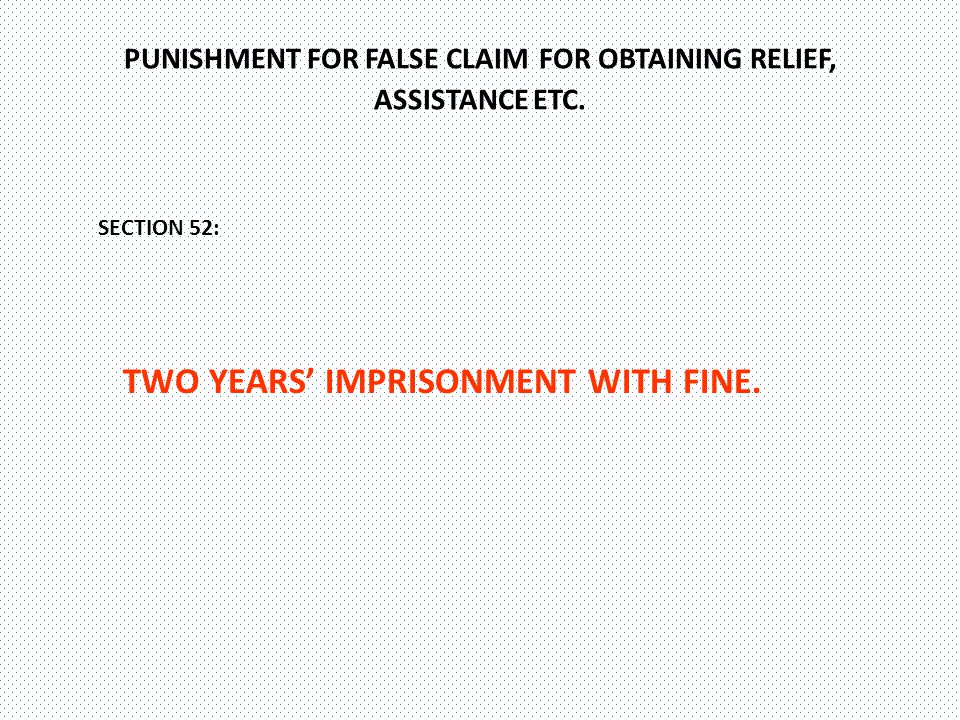 PUNISHMENT FOR MISAPPOPRIATION OF MONEY OR MATERIALS SECTION 53: TWO YEARS IMPRISONMENT AND FINE.