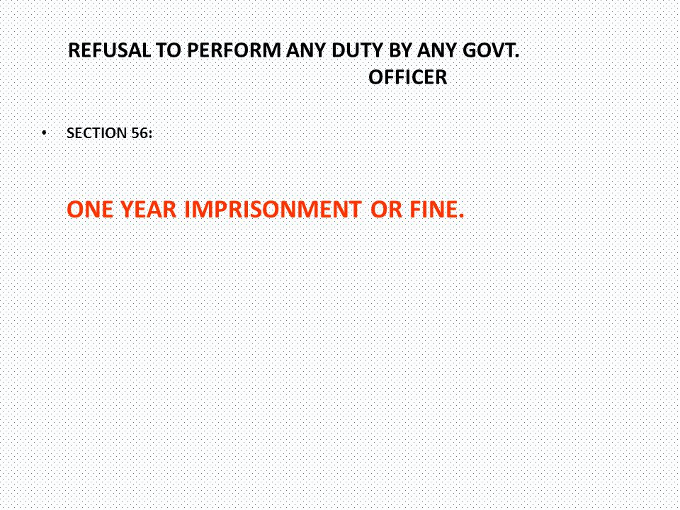 PENALTY FOR CONTRAVENTION OF ANY ORDER OF REQUISITIONING SECTION 57: ONE YEAR IMPRISONMENT OR FINE OR BOTH