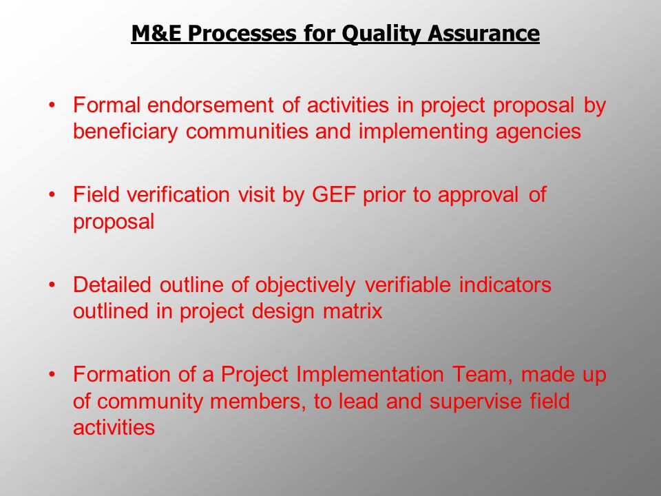 M&E Processes for Quality Assurance Constitution of Project Management Team, led by a Project Manager, for the overall supervision of project.