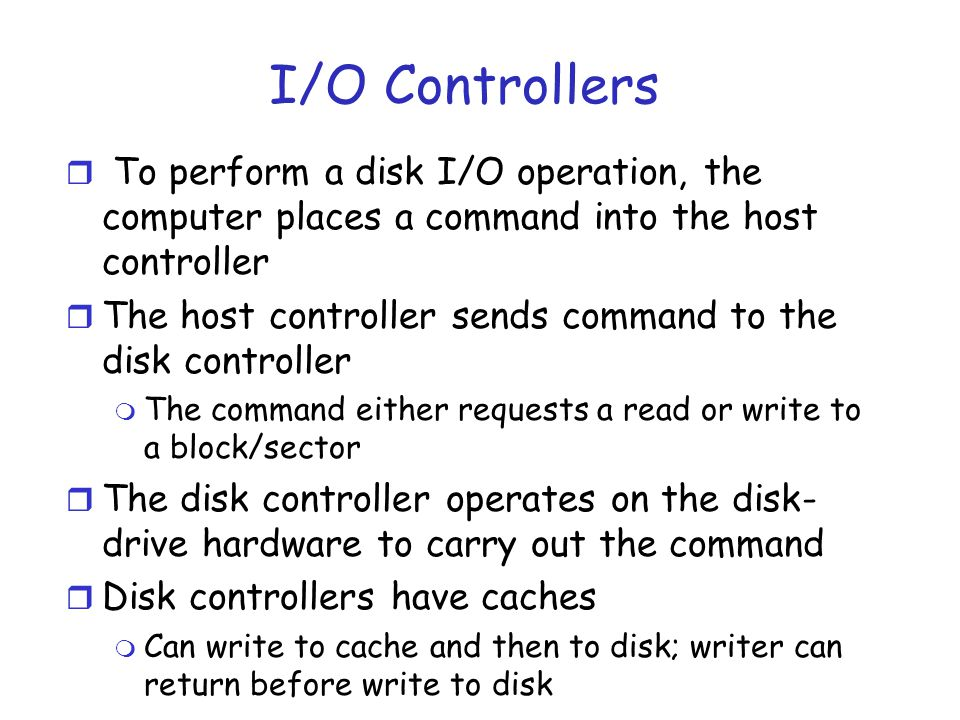 Disk Attachment r The primary focus of the discussion has been on disks accessed through busses r Other types of storage can be accessed remotely over a data network