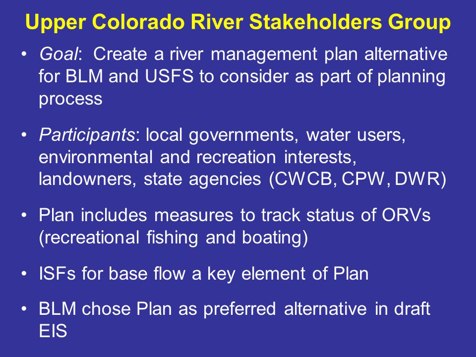 3 ISF Reaches on the Colorado River Blue River to Piney River Piney River to Cabin Creek Cabin Creek to just u/s of Eagle River Stakeholder group developed ISF recommendations for base flows on each reach.