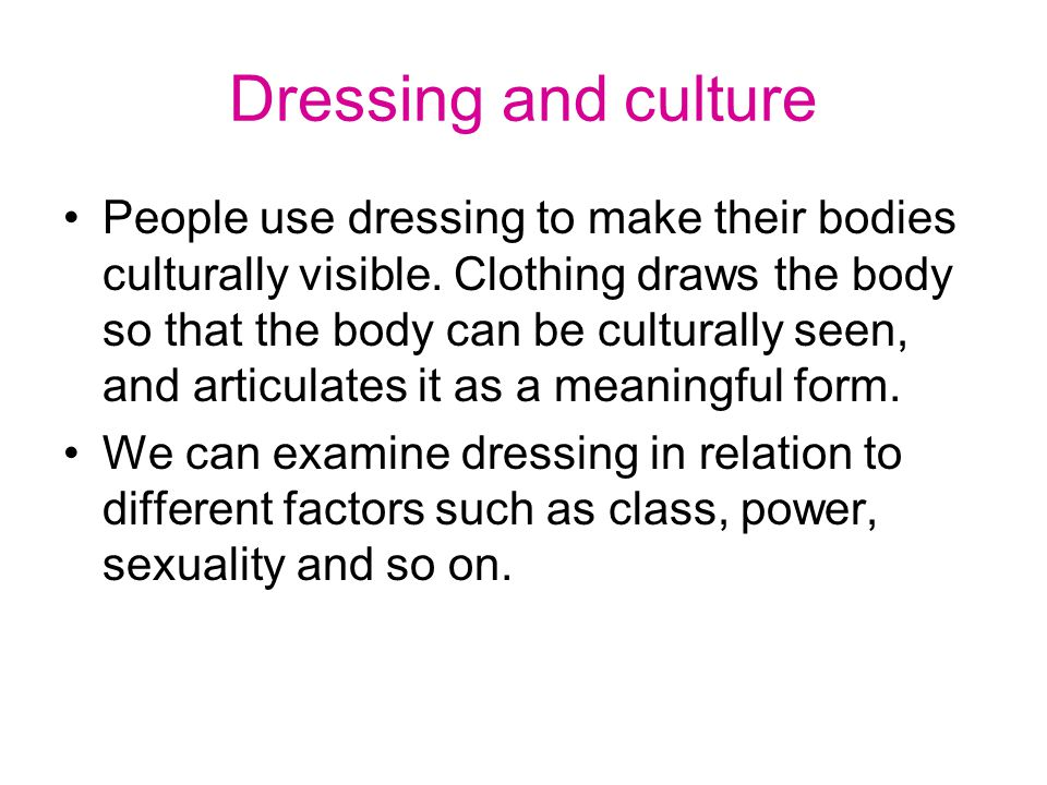 Class and power Dressing is used as a signal of class.