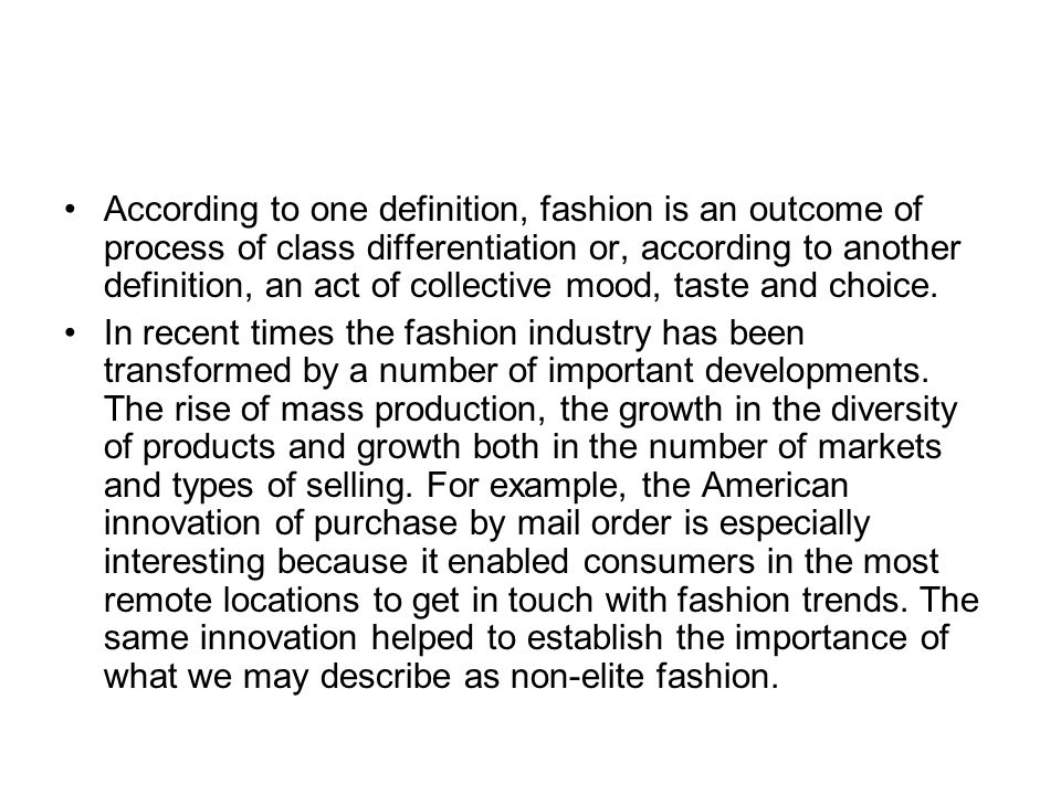 The Eurocentric culture During the 1950s the argument concerning fashion diffusion was that it was created centrally and then transmitted towards the periphery.