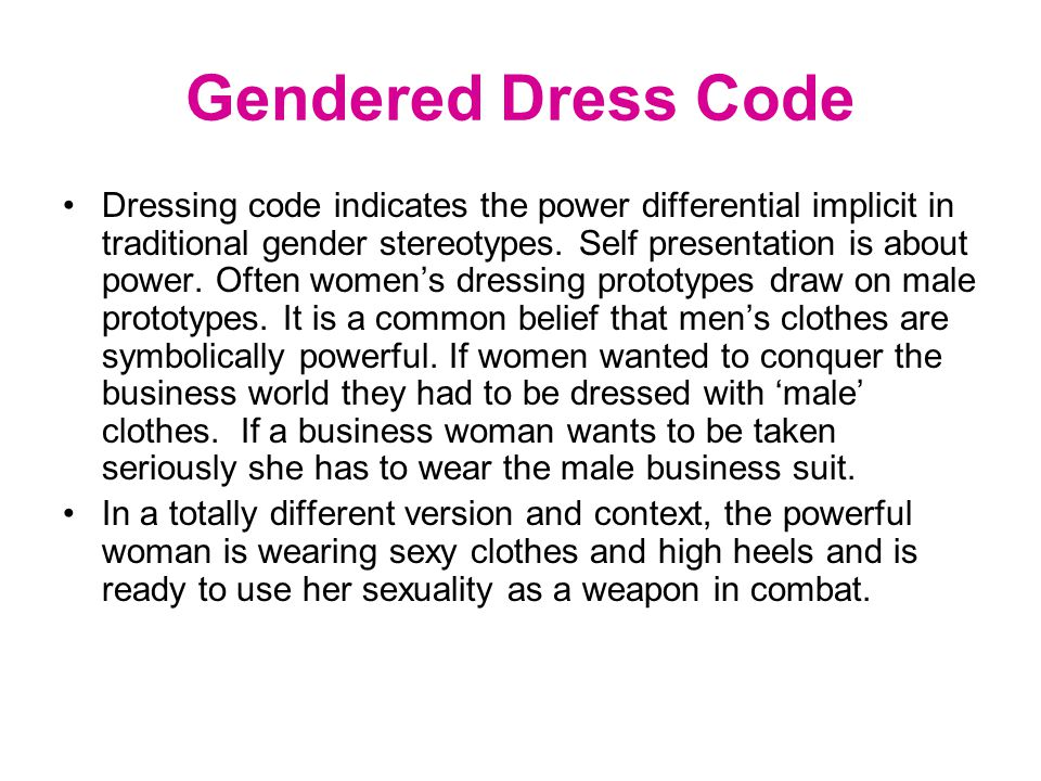Dressing and Sexuality Dressing also relates to a system of symbols regarding the expression of sexuality, sexual behavior, gender identity and fetish.