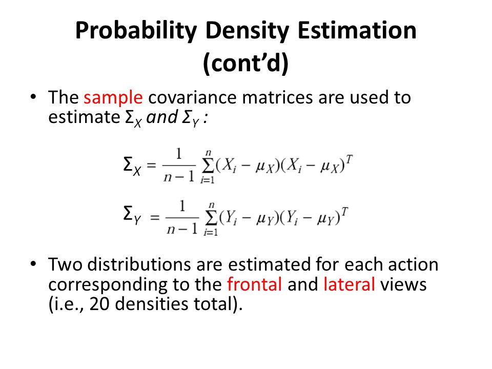 Recognition Given an input sequence, the posterior probabilities are computed for each of the stored actions (i.e., 20 values).