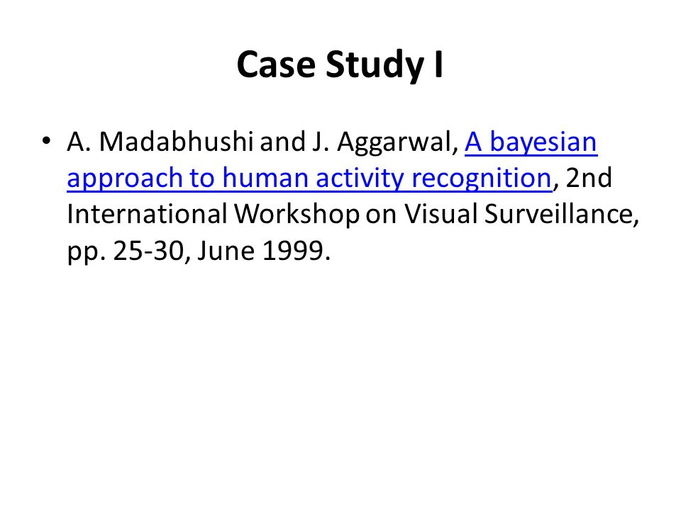 Human activity recognition Recognize human actions using visual information.