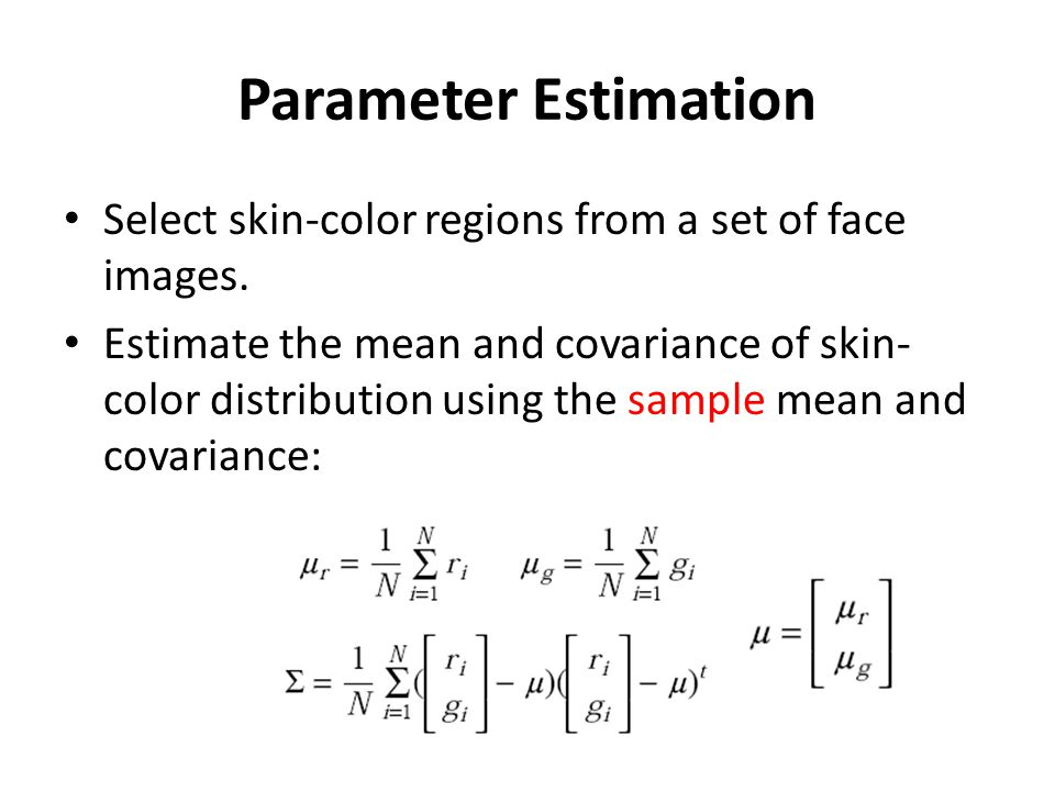 Face detection using the skin-color model Each pixel x in the input image is converted into the chromatic color space and compared with the distribution of the skin-color model.