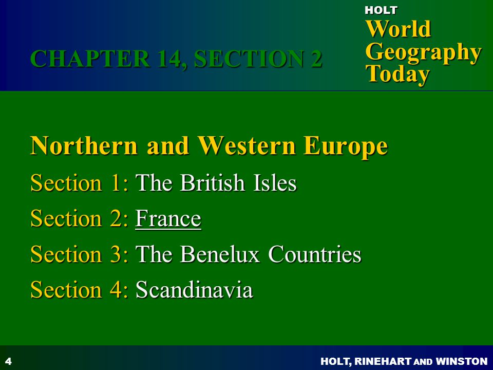 HOLT, RINEHART AND WINSTON World Geography Today HOLT 5 Objectives: What is French culture like.