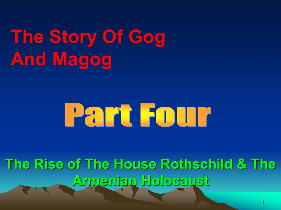2 The Story of Gog & Magog Will be covered in a series of 10 parts 1.Attila, The Rise of Islam and the Khazars 2.Genghis Khan, The Russians & the 3 frogs of Revelation 3.The Spanish Armada & Inquisition + the English revolution 4.The rise of the House of Rothschild & the Armenian Holocaust 5.The French Revolution &The Victorian Era 6.WW1 & WW2 7.Post War Situation