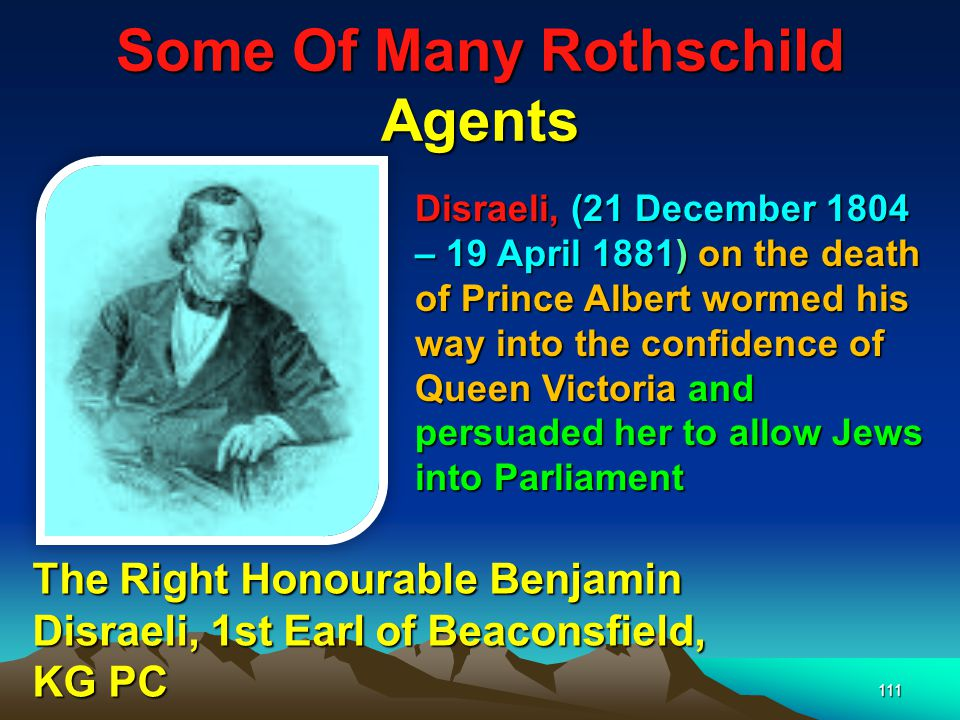 Some Of Many Rothschild Agents 112 … as after all they were related to Israel Britain as they were the tribe of Judah.