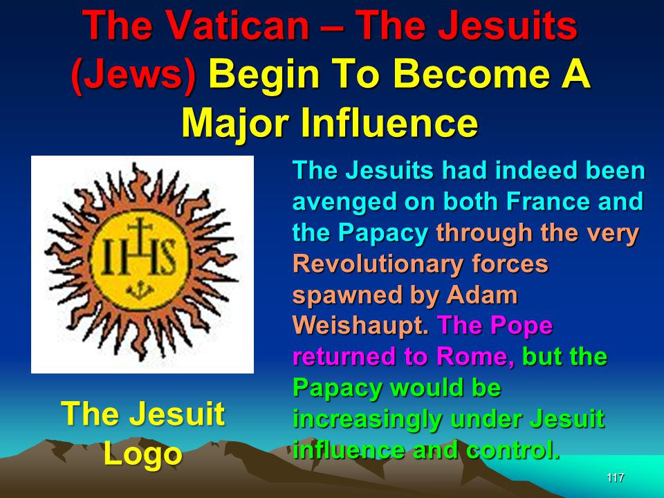 The Vatican – The Jesuits (Jews) Begin To Become A Major Influence 118 Today The Vatican is under almost total Jewish/Zionist control through the Jesuits and the Black Pope (Rothschild Agent) The Vatican Library
