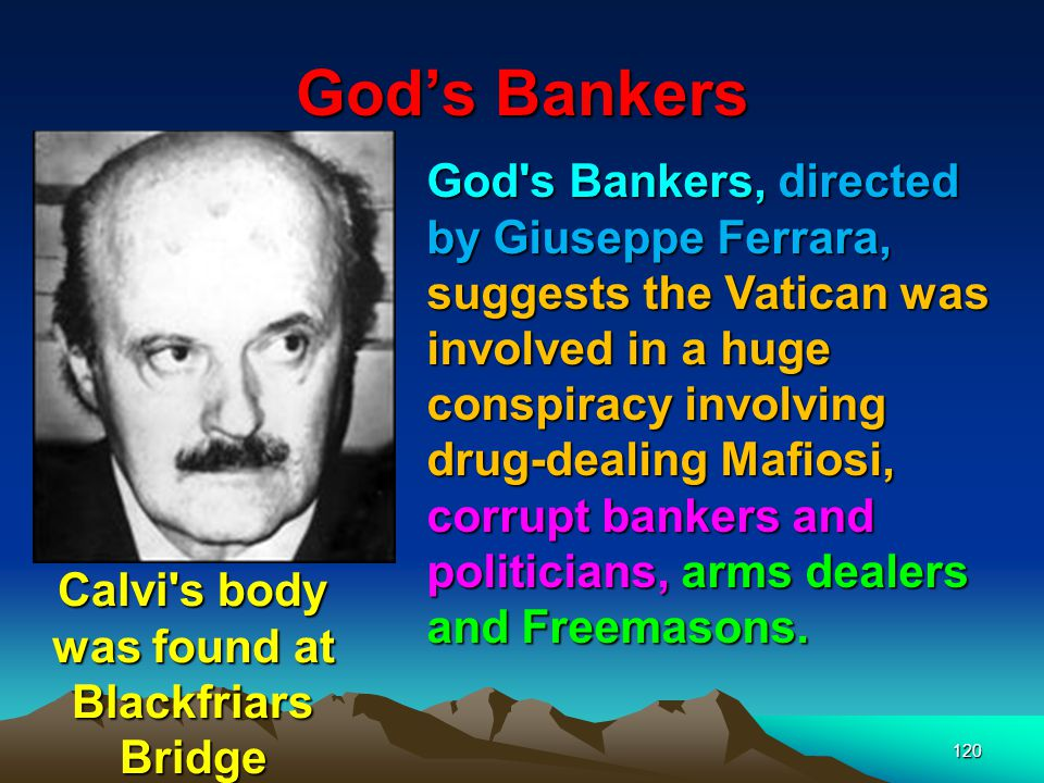 Gods Bankers 121 In 1981, Calvi, head of the Banco Ambrosiano, was jailed for four years and fined $11.7m (£8.2m) for illegally exporting currency.