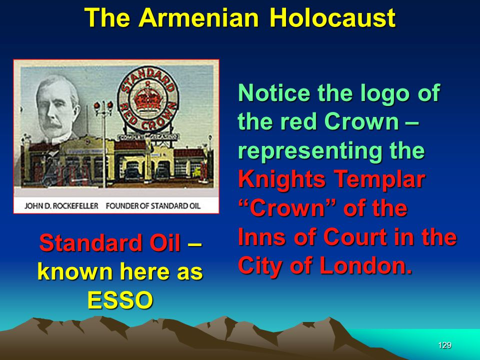 The Armenian Holocaust 130 Although the Rockefellers were facilitated into power by the Rothschilds through the banking connections in the states – it is believed that the Rockefellers thought they could get one better over the Rothschilds through their oil monopoly.