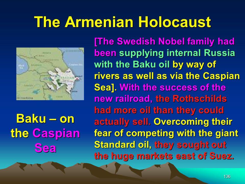 The Armenian Holocaust 137 Baron Edmond de Rothschild 1845-1934 The Rothschilds sought out a man to help them penetrate these markets.