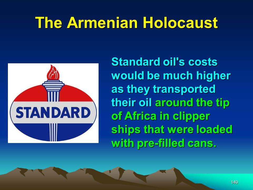 141 The Armenian Holocaust Royal Dutch Shell In 1892, Samuel s coup would unleash forces that would shape the history of mankind.