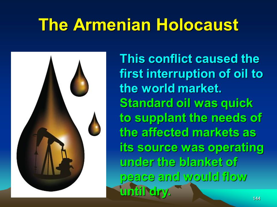 145 The Armenian Holocaust The Port of Batum To an all-powerful banking family like the The Royal/Dutch/Shell Group (and the Nobels) watched their Baku investments go up in flames.