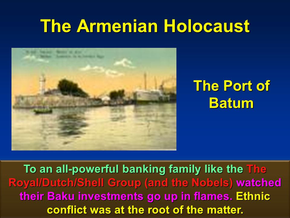 The Armenian Holocaust 146 Rothschilds, whose vast wealth bankrolled many a war, causing millions of fatalities...